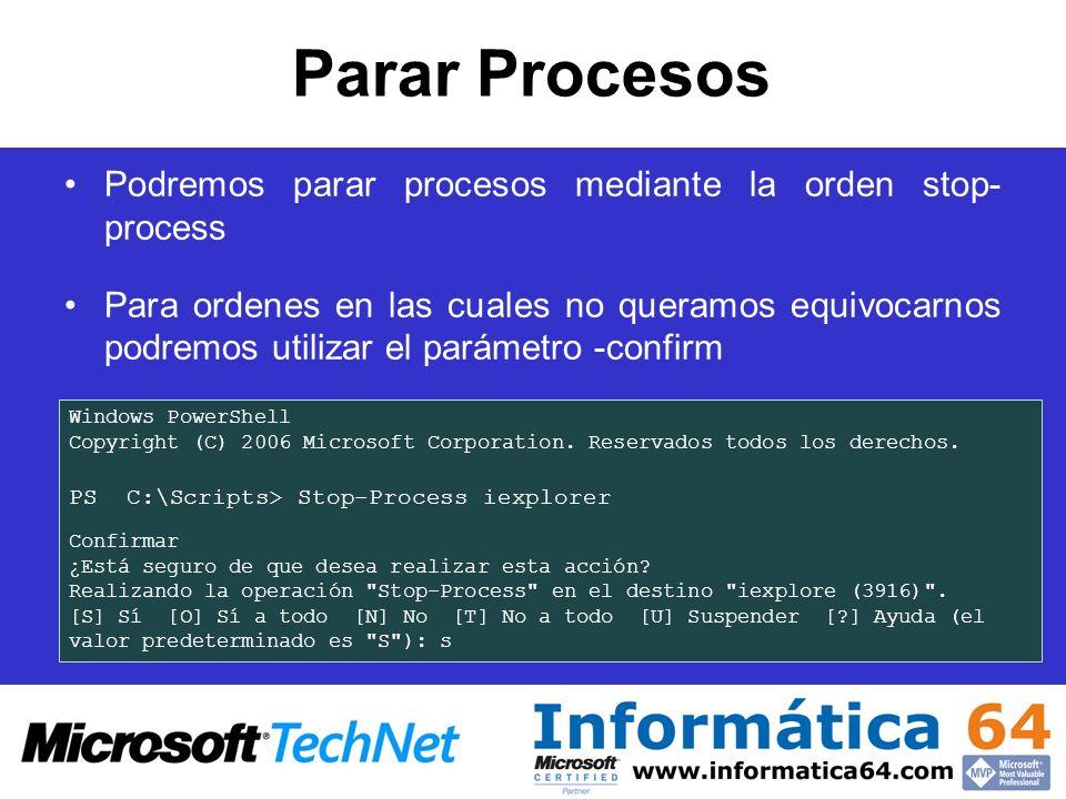 Parar Procesos Podremos parar procesos mediante la orden stop- process Para ordenes en las cuales no queramos equivocarnos podremos utilizar el paráme