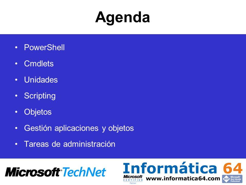 Agenda PowerShell Cmdlets Unidades Scripting Objetos Gestión aplicaciones y objetos Tareas de administración