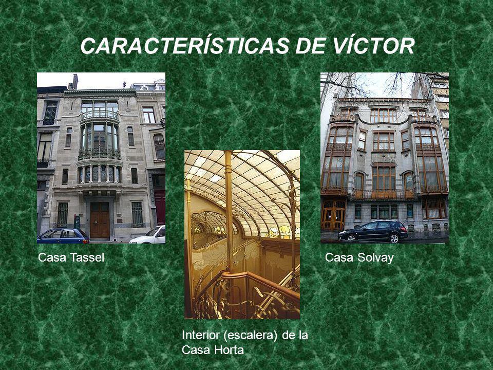 CARACTERÍSTICAS DE VÍCTOR Casa TasselCasa Solvay Interior (escalera) de la Casa Horta