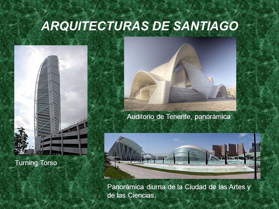 ARQUITECTURAS DE SANTIAGO Turning Torso Auditorio de Tenerife, panorámica Panorámica diurna de la Ciudad de las Artes y de las Ciencias.