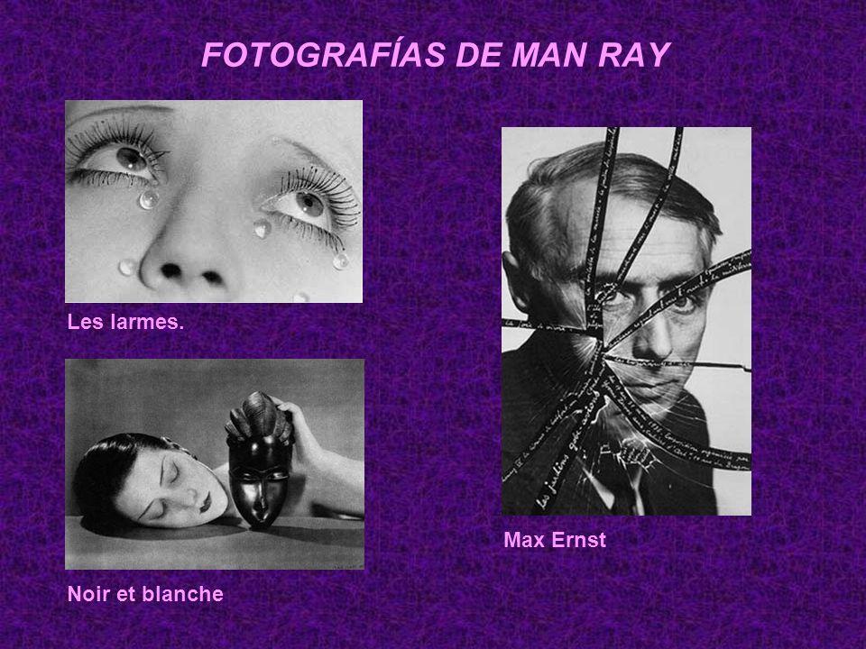 FOTOGRAFÍAS DE MAN RAY Les larmes. Noir et blanche Max Ernst