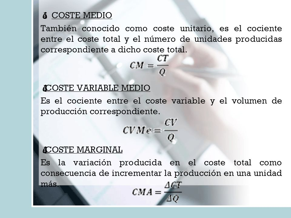 COSTE MEDIO También conocido como coste unitario, es el cociente entre el coste total y el número de unidades producidas correspondiente a dicho coste