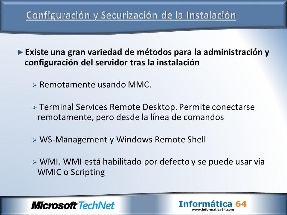 Existe una gran variedad de métodos para la administración y configuración del servidor tras la instalación Remotamente usando MMC. Terminal Services
