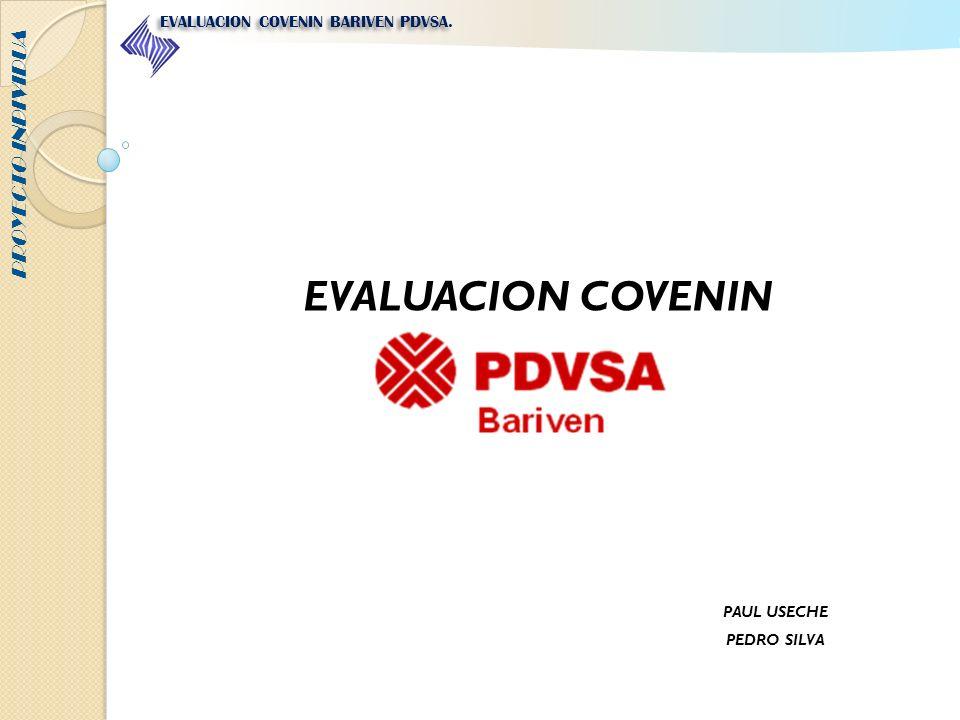 EVALUACION COVENIN PROYECTO INDIVIDUA EVALUACION COVENIN BARIVEN PDVSA. PAUL USECHE PEDRO SILVA