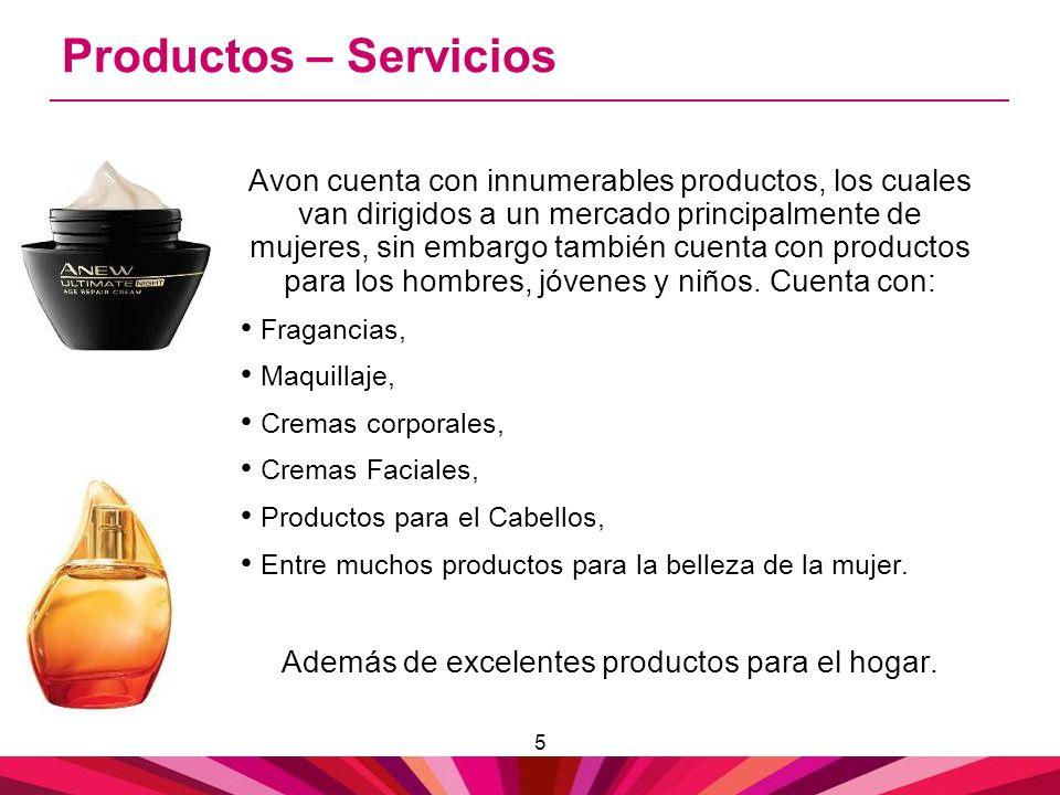 5 Avon cuenta con innumerables productos, los cuales van dirigidos a un mercado principalmente de mujeres, sin embargo también cuenta con productos pa