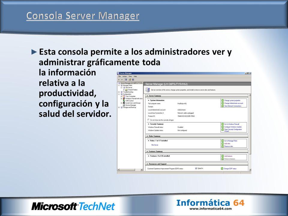 Esta consola permite a los administradores ver y administrar gráficamente toda la información relativa a la productividad, configuración y la salud de