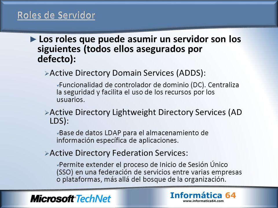 Los roles que puede asumir un servidor son los siguientes (todos ellos asegurados por defecto): Active Directory Domain Services (ADDS): Funcionalidad