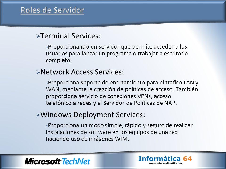Terminal Services: Proporcionando un servidor que permite acceder a los usuarios para lanzar un programa o trabajar a escritorio completo. Network Acc