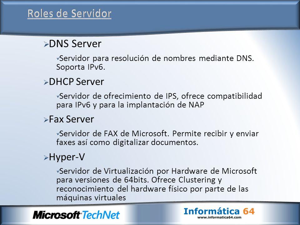 DNS Server Servidor para resolución de nombres mediante DNS. Soporta IPv6. DHCP Server Servidor de ofrecimiento de IPS, ofrece compatibilidad para IPv