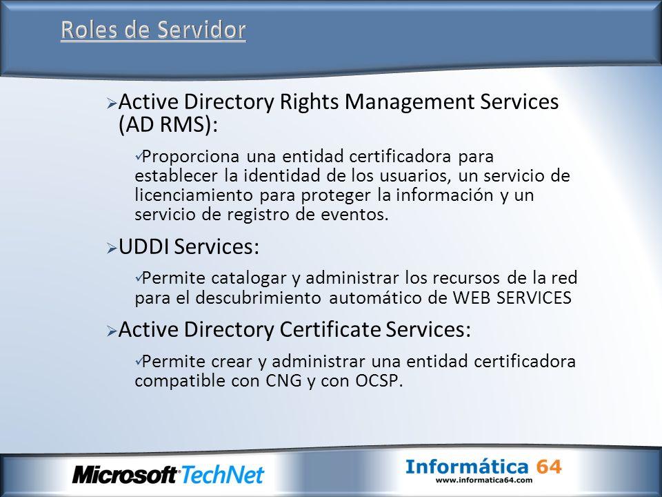 Active Directory Rights Management Services (AD RMS): Proporciona una entidad certificadora para establecer la identidad de los usuarios, un servicio