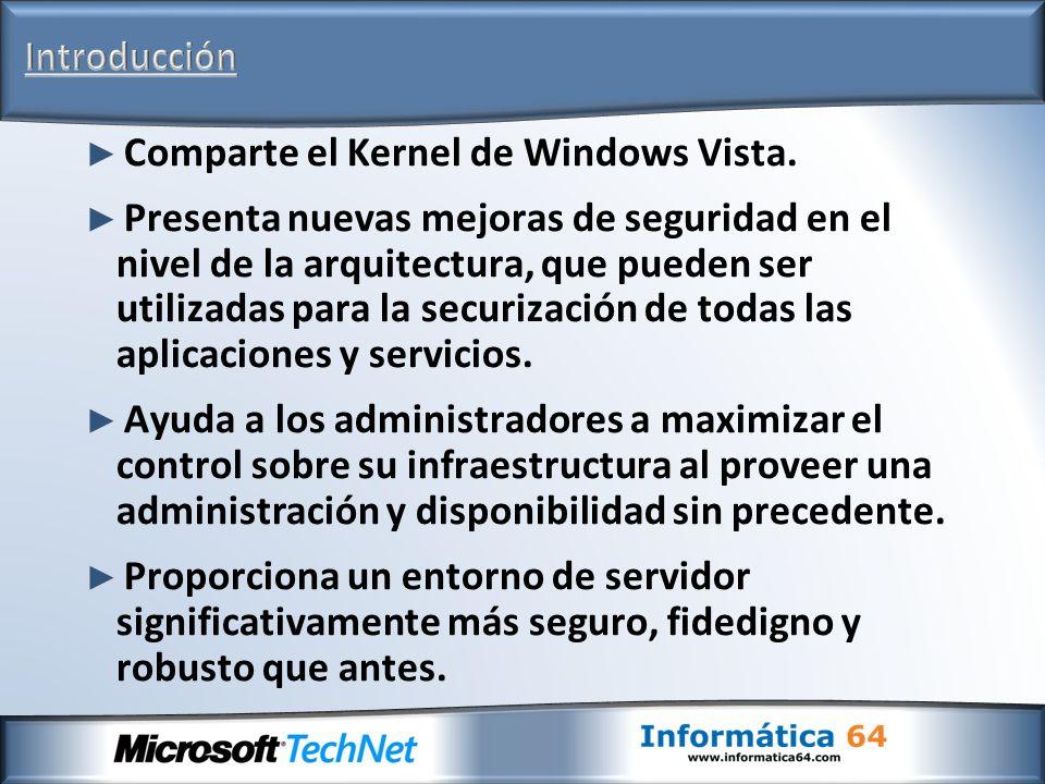 Comparte el Kernel de Windows Vista. Presenta nuevas mejoras de seguridad en el nivel de la arquitectura, que pueden ser utilizadas para la securizaci