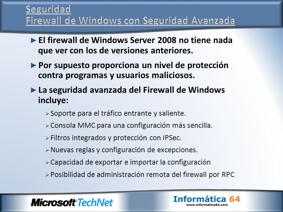 El firewall de Windows Server 2008 no tiene nada que ver con los de versiones anteriores. Por supuesto proporciona un nivel de protección contra progr