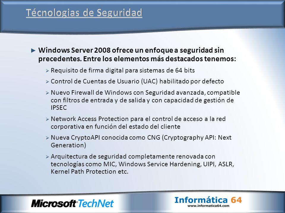 Windows Server 2008 ofrece un enfoque a seguridad sin precedentes. Entre los elementos más destacados tenemos: Requisito de firma digital para sistema
