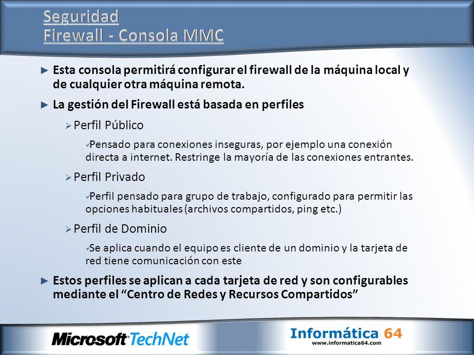 Esta consola permitirá configurar el firewall de la máquina local y de cualquier otra máquina remota. La gestión del Firewall está basada en perfiles