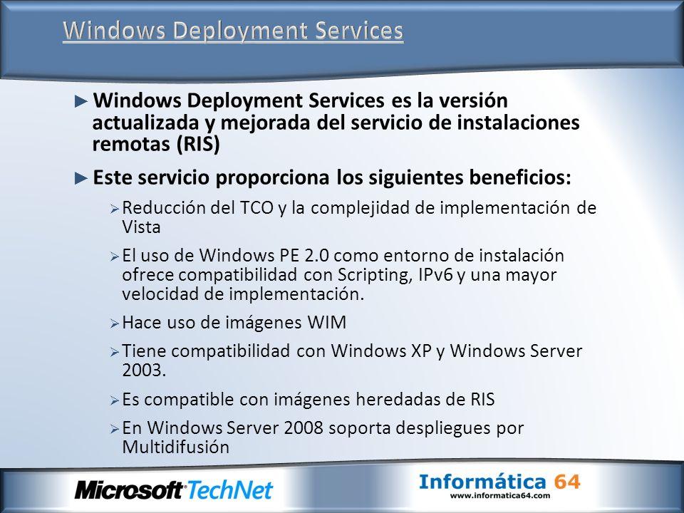 Windows Deployment Services es la versión actualizada y mejorada del servicio de instalaciones remotas (RIS) Este servicio proporciona los siguientes