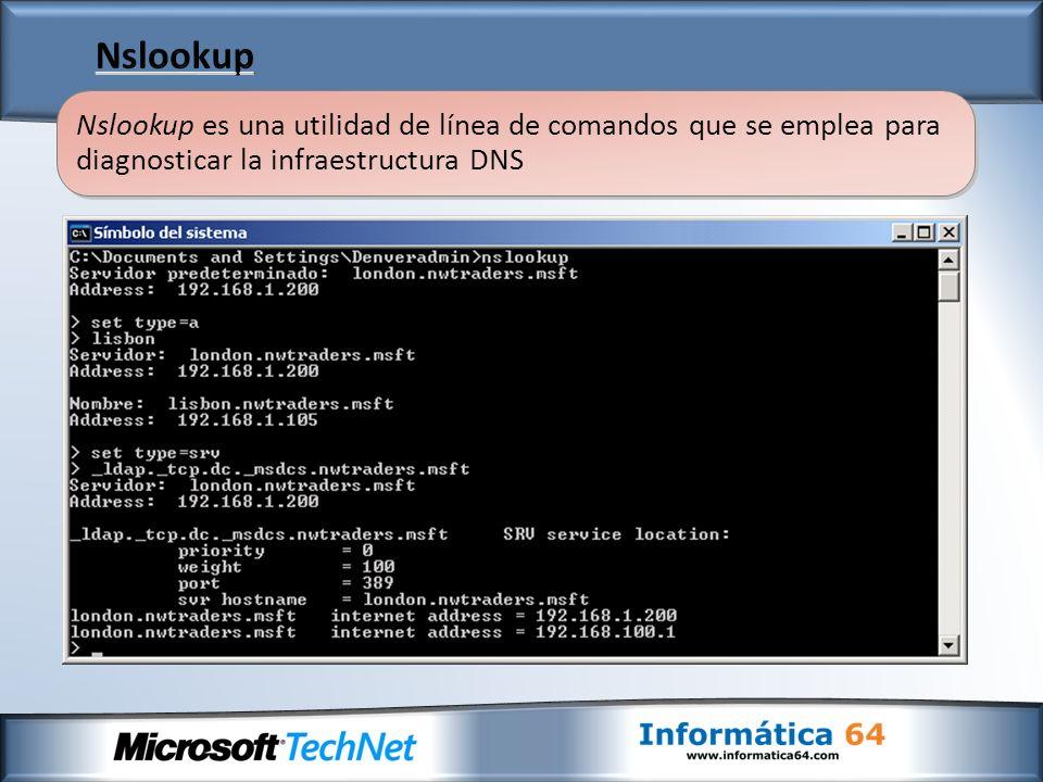Nslookup es una utilidad de línea de comandos que se emplea para diagnosticar la infraestructura DNS