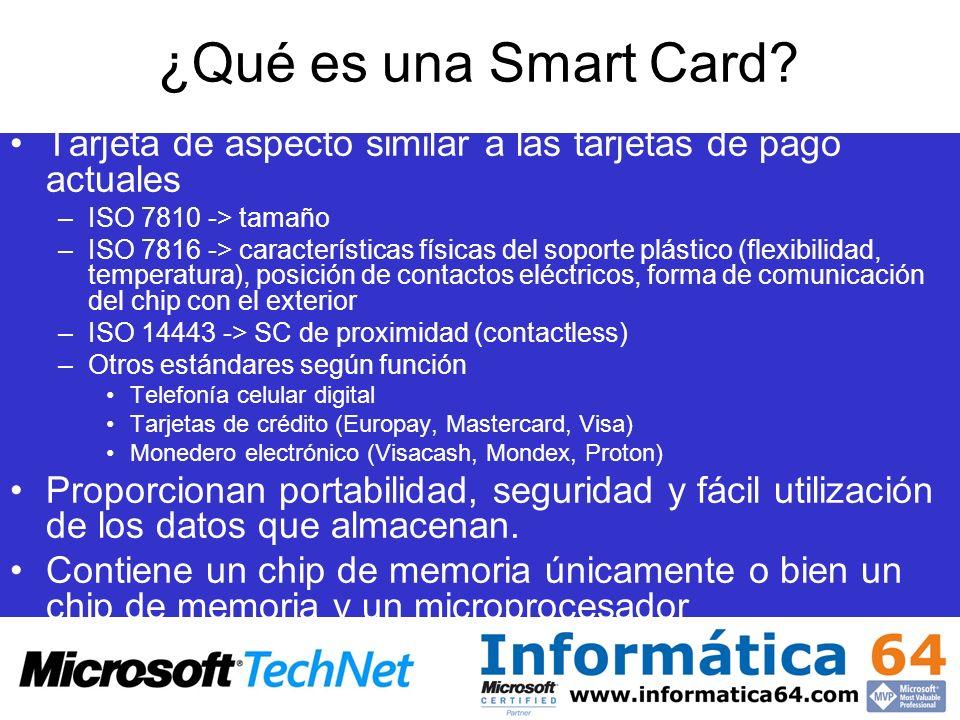 ¿Qué es una Smart Card? Tarjeta de aspecto similar a las tarjetas de pago actuales –ISO 7810 -> tamaño –ISO 7816 -> características físicas del soport
