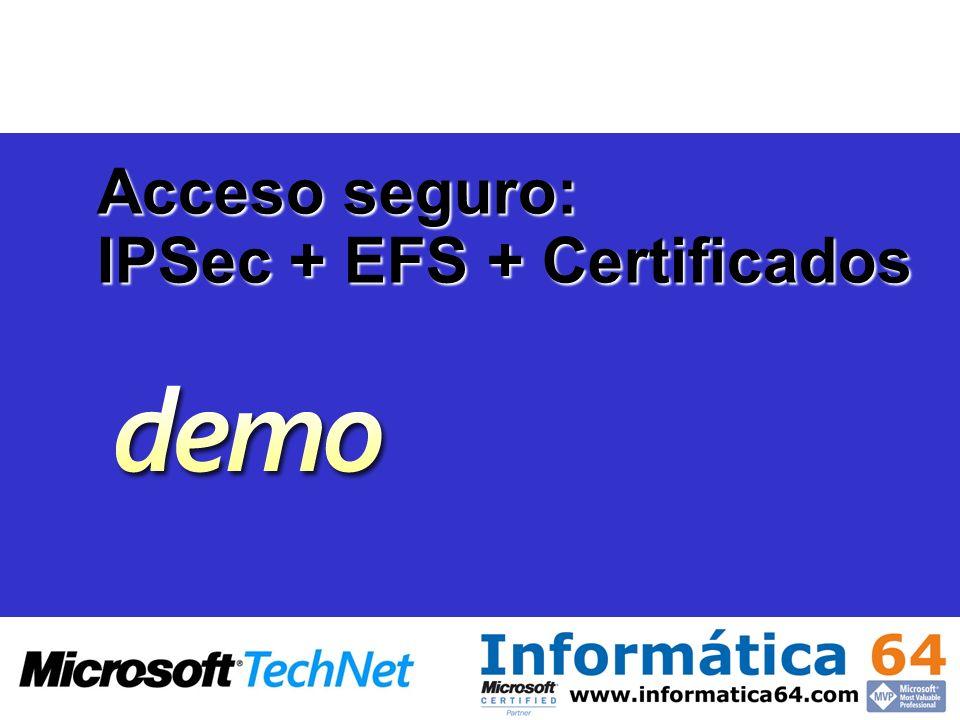 Acceso seguro: IPSec + EFS + Certificados