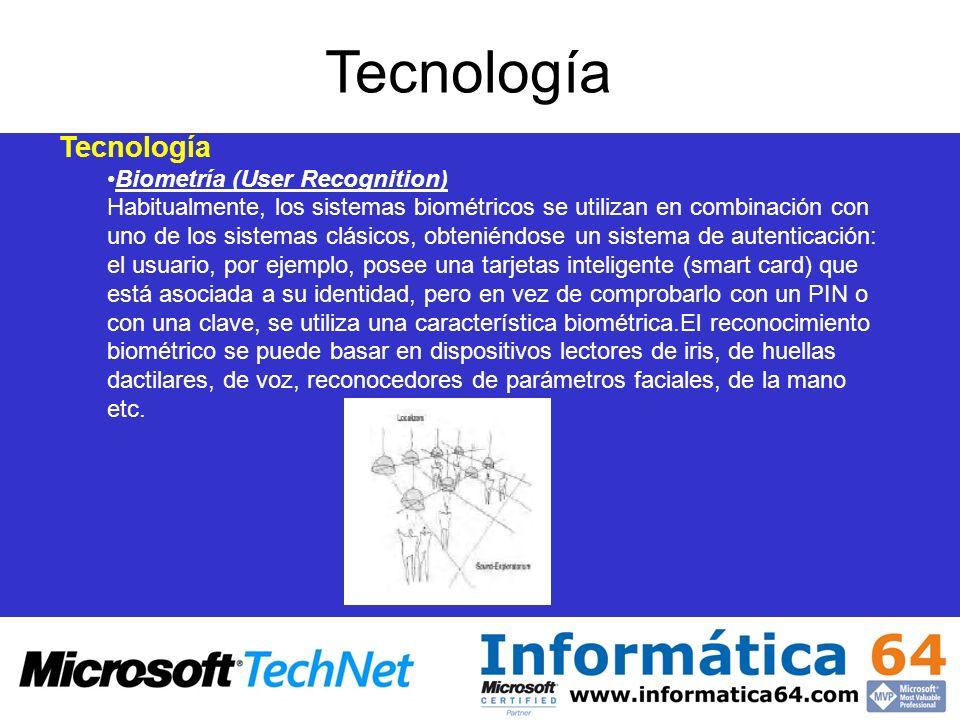 Biometría (User Recognition) Habitualmente, los sistemas biométricos se utilizan en combinación con uno de los sistemas clásicos, obteniéndose un sist