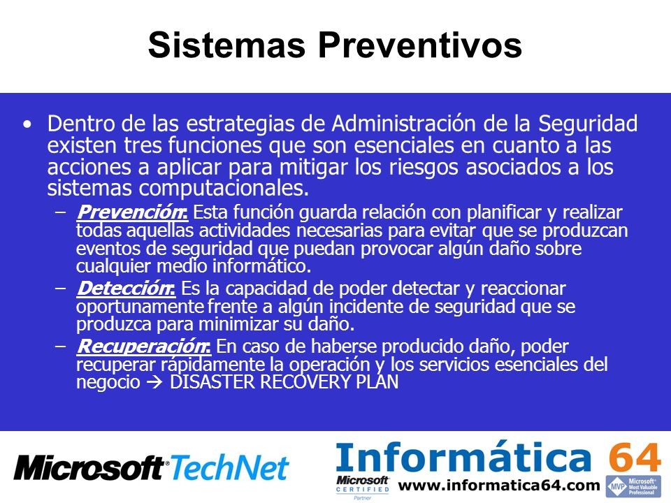 Sistemas Preventivos Dentro de las estrategias de Administración de la Seguridad existen tres funciones que son esenciales en cuanto a las acciones a