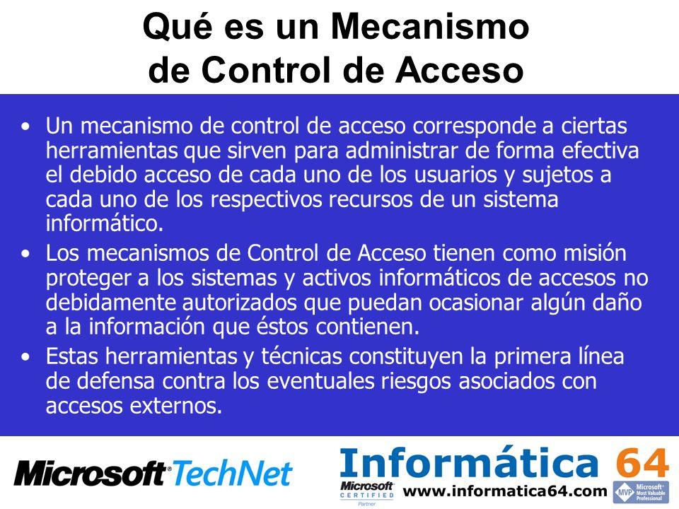 Qué es un Mecanismo de Control de Acceso Un mecanismo de control de acceso corresponde a ciertas herramientas que sirven para administrar de forma efe