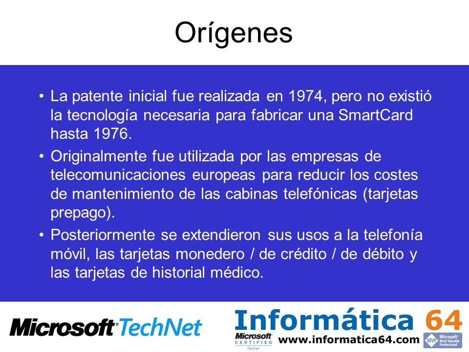 Orígenes La patente inicial fue realizada en 1974, pero no existió la tecnología necesaria para fabricar una SmartCard hasta 1976. Originalmente fue u