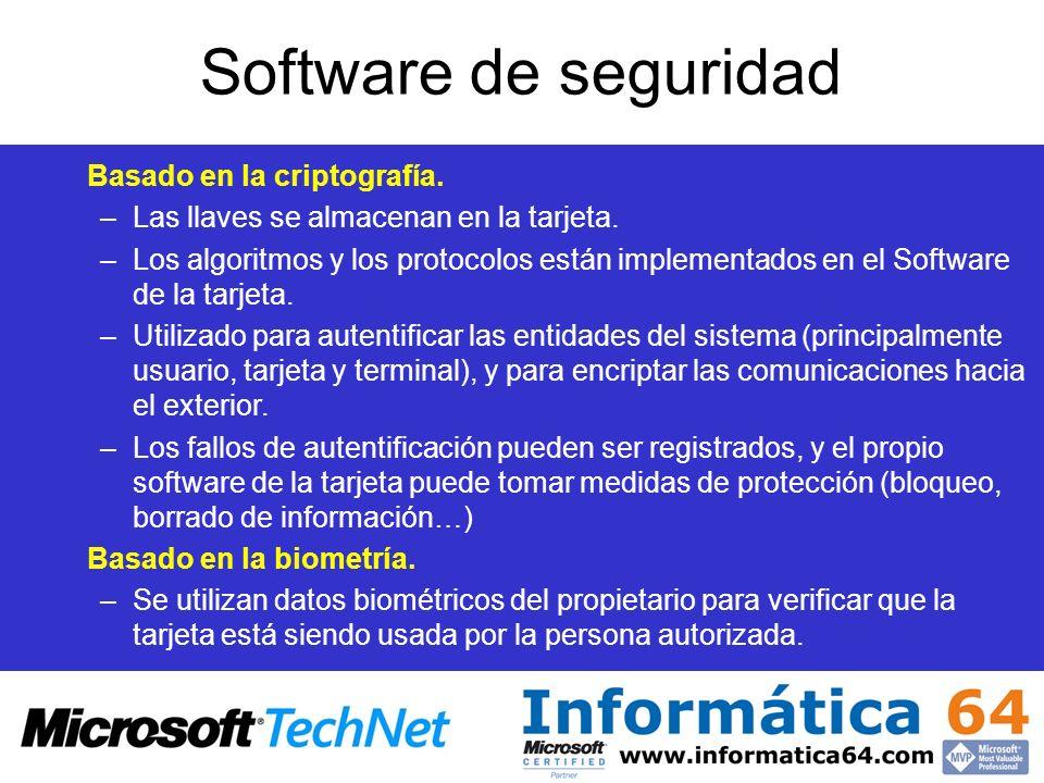 Software de seguridad Basado en la criptografía. –Las llaves se almacenan en la tarjeta. –Los algoritmos y los protocolos están implementados en el So