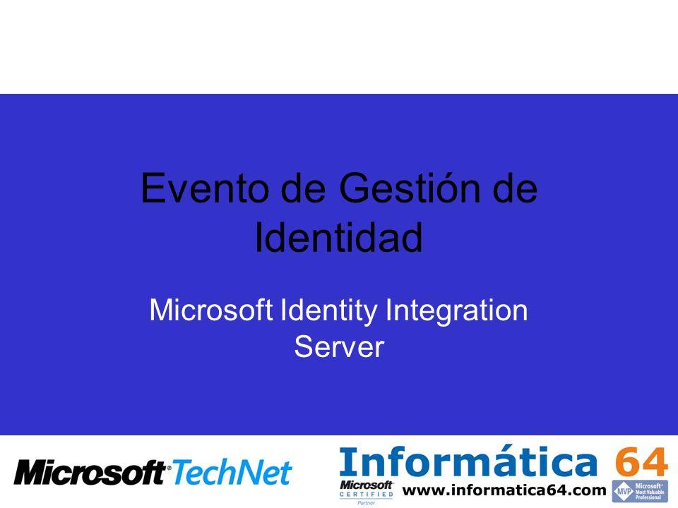 Evento de Gestión de Identidad Microsoft Identity Integration Server