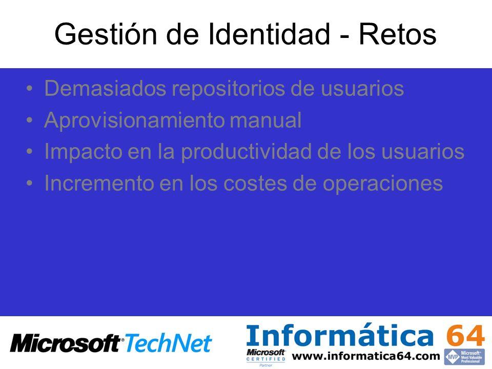 Gestión de Identidad - Retos Demasiados repositorios de usuarios Aprovisionamiento manual Impacto en la productividad de los usuarios Incremento en lo