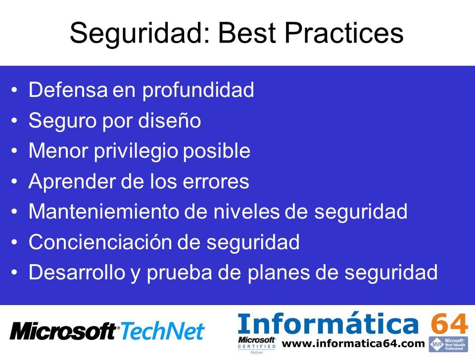 Seguridad: Best Practices Defensa en profundidad Seguro por diseño Menor privilegio posible Aprender de los errores Manteniemiento de niveles de segur