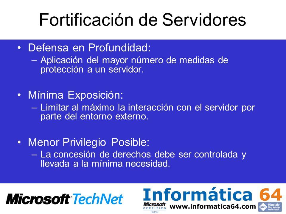 Defensa en Profundidad: –Aplicación del mayor número de medidas de protección a un servidor. Mínima Exposición: –Limitar al máximo la interacción con