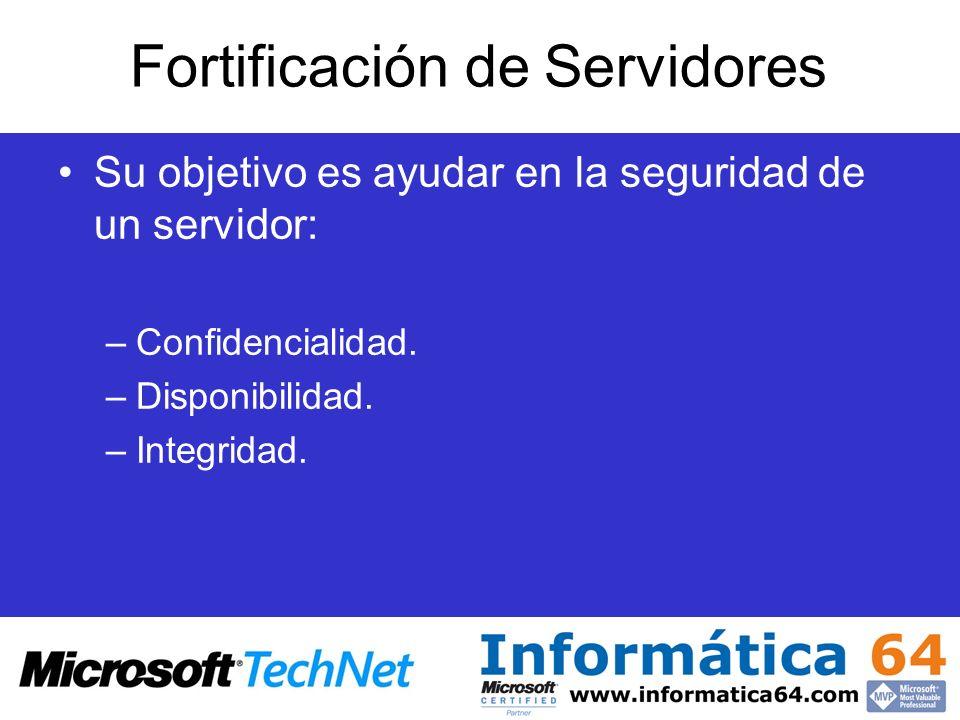Fortificación de Servidores Su objetivo es ayudar en la seguridad de un servidor: –Confidencialidad. –Disponibilidad. –Integridad.