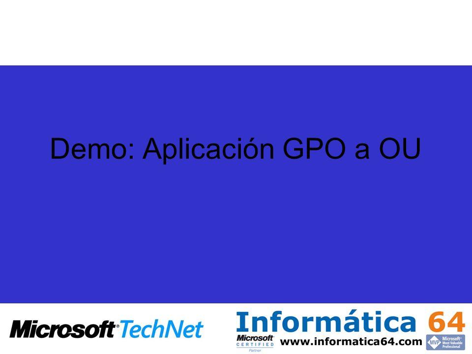 Demo: Aplicación GPO a OU