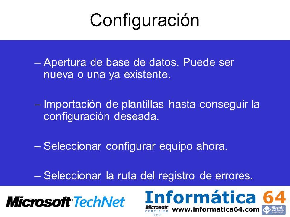 Configuración –Apertura de base de datos. Puede ser nueva o una ya existente. –Importación de plantillas hasta conseguir la configuración deseada. –Se