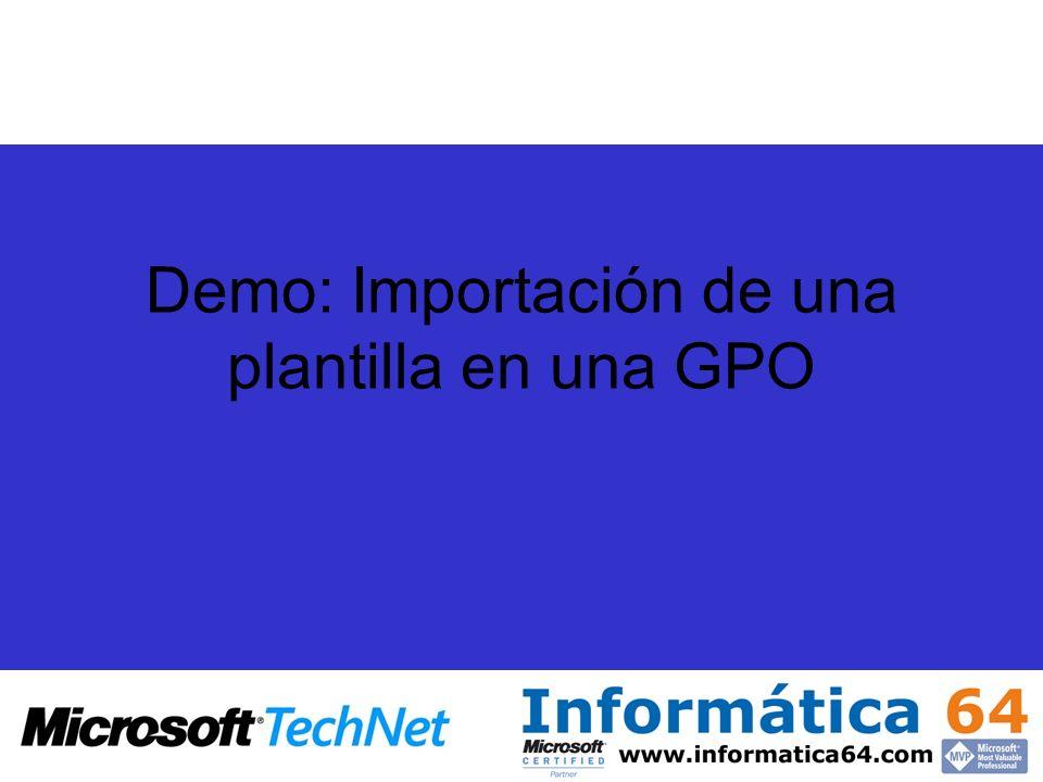 Demo: Importación de una plantilla en una GPO