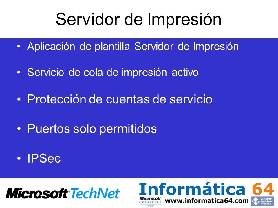 Servidor de Impresión Aplicación de plantilla Servidor de Impresión Servicio de cola de impresión activo Protección de cuentas de servicio Puertos sol