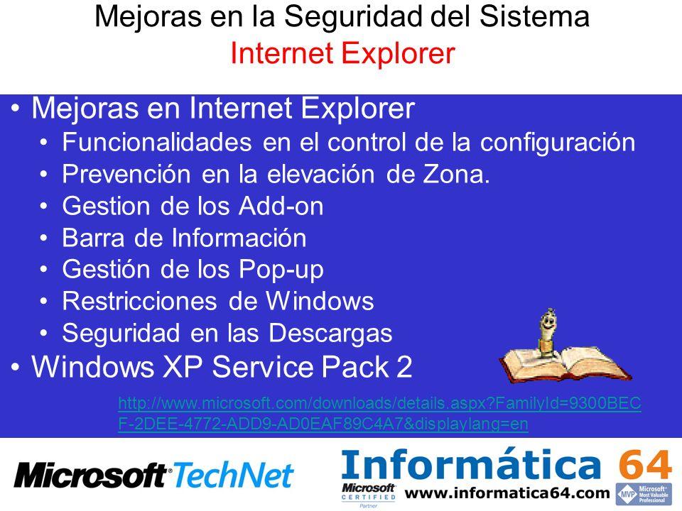 Mejoras en la Seguridad del Sistema Internet Explorer Mejoras en Internet Explorer Funcionalidades en el control de la configuración Prevención en la