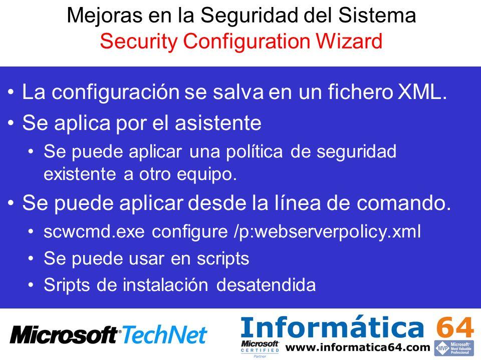 La configuración se salva en un fichero XML. Se aplica por el asistente Se puede aplicar una política de seguridad existente a otro equipo. Se puede a