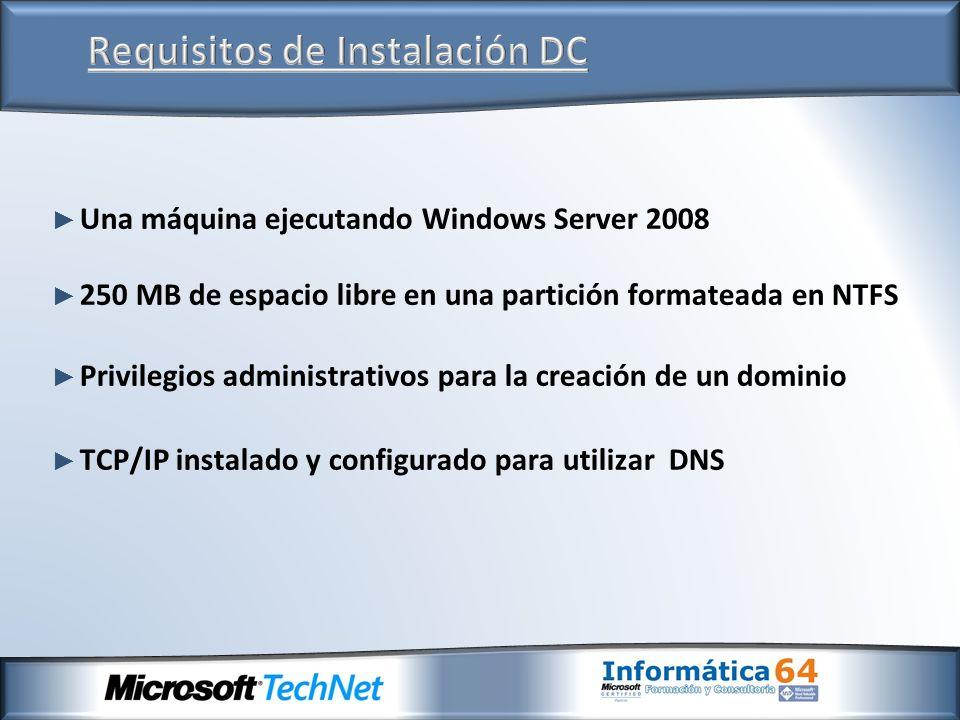 Una máquina ejecutando Windows Server 2008 250 MB de espacio libre en una partición formateada en NTFS Privilegios administrativos para la creación de