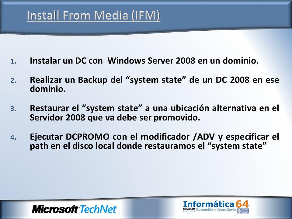 1. Instalar un DC con Windows Server 2008 en un dominio. 2. Realizar un Backup del system state de un DC 2008 en ese dominio. 3. Restaurar el system s