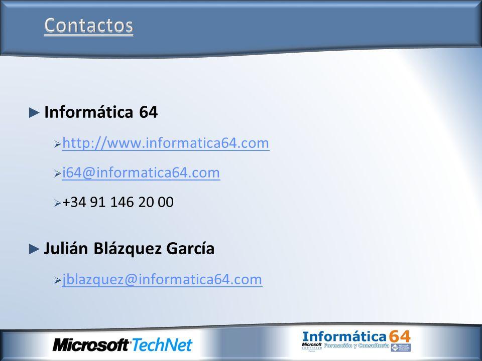 Informática 64 http://www.informatica64.com i64@informatica64.com +34 91 146 20 00 Julián Blázquez García jblazquez@informatica64.com