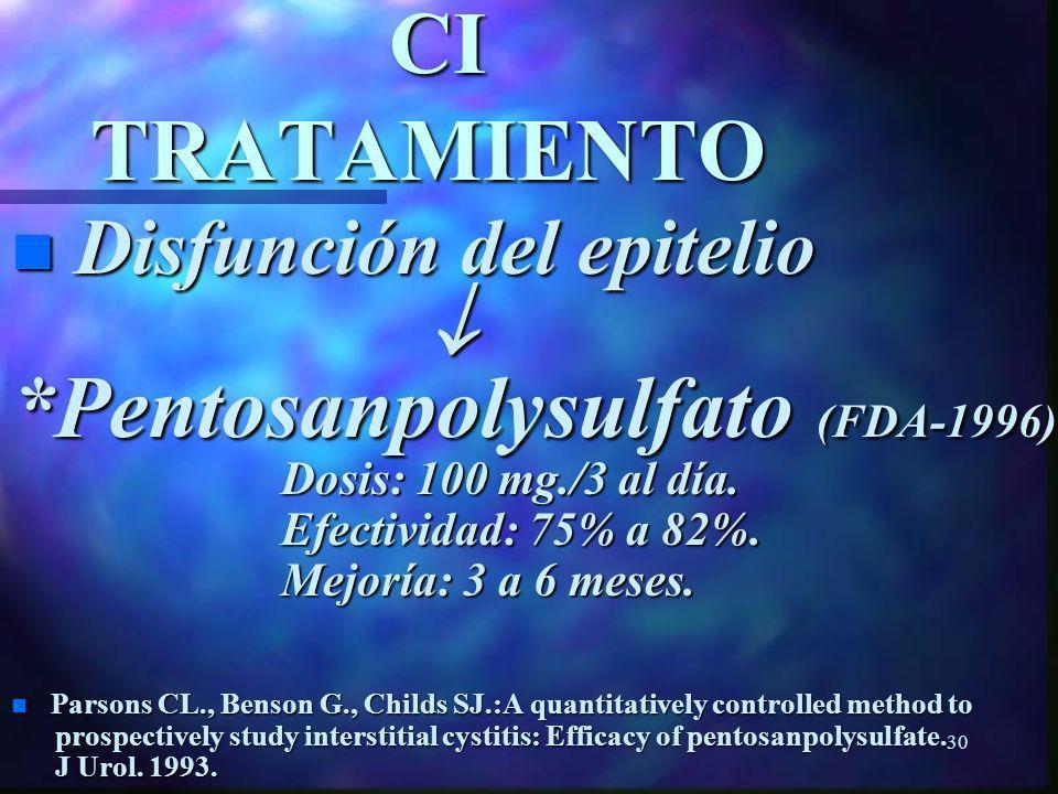29 CI TRATAMIENTO CI TRATAMIENTO n Disfunción del epitelio * Heparina.: Dosis: 40,000 u. + 20 cc. Agua estéril. Dosis: 40,000 u. + 20 cc. Agua estéril