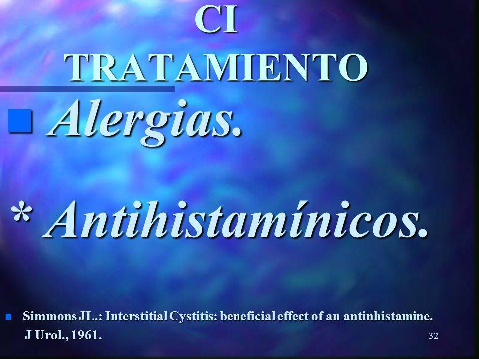 31 CI TRATAMIENTO n Desactivación neural *Amitriptilina *Imipramina Dosis: 25 mg 50 mg/ día. Dosis: 25 mg 50 mg/ día. Efectividad: 50%. Efectividad: 5