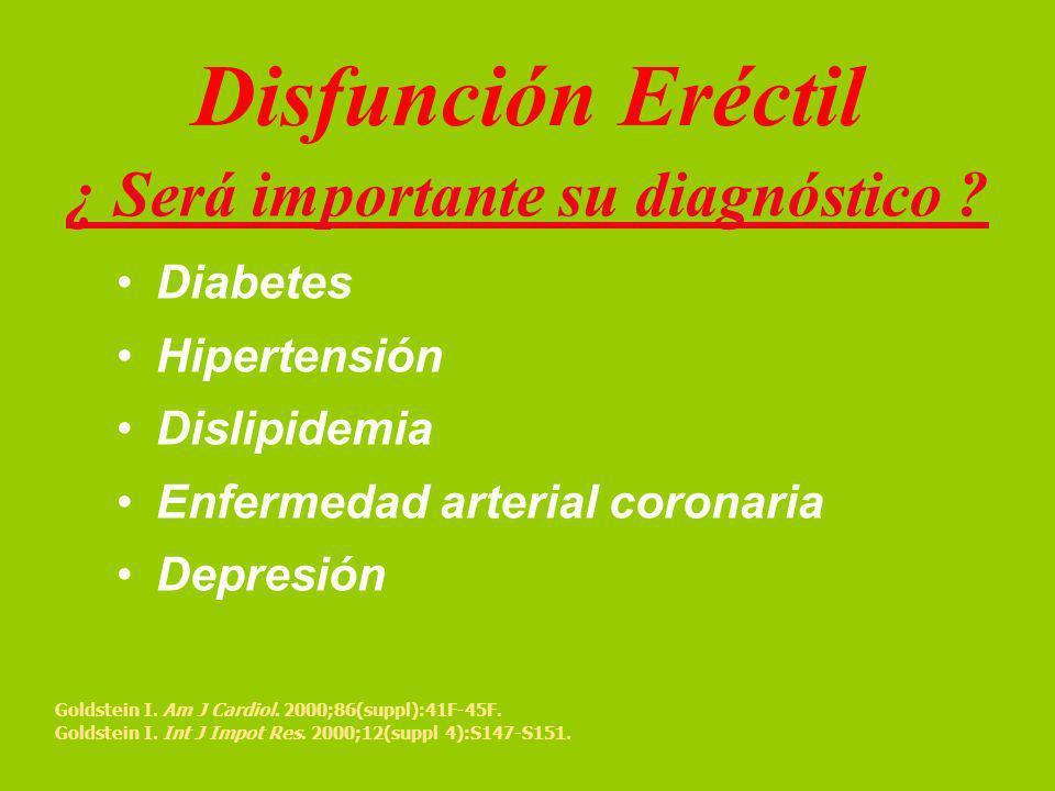 Disfunción Eréctil ¿ Será importante su diagnóstico .