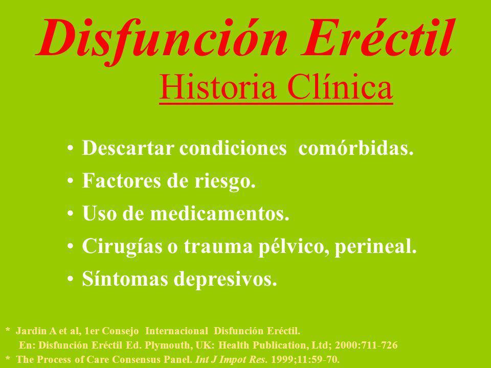 Disfunción Eréctil Historia Clínica Descartar condiciones comórbidas.