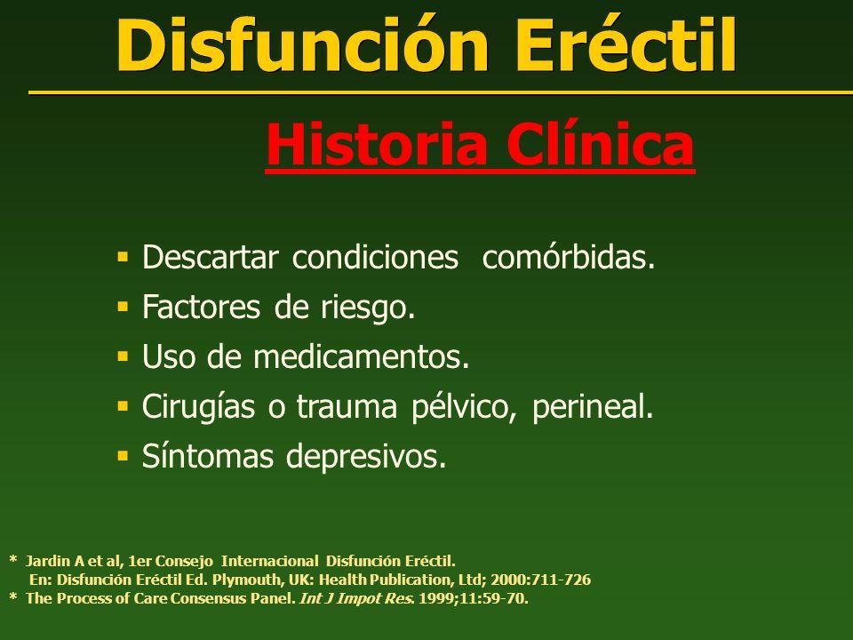 Disfunción Eréctil Historia Clínica Descartar condiciones comórbidas. Factores de riesgo. Uso de medicamentos. Cirugías o trauma pélvico, perineal. Sí