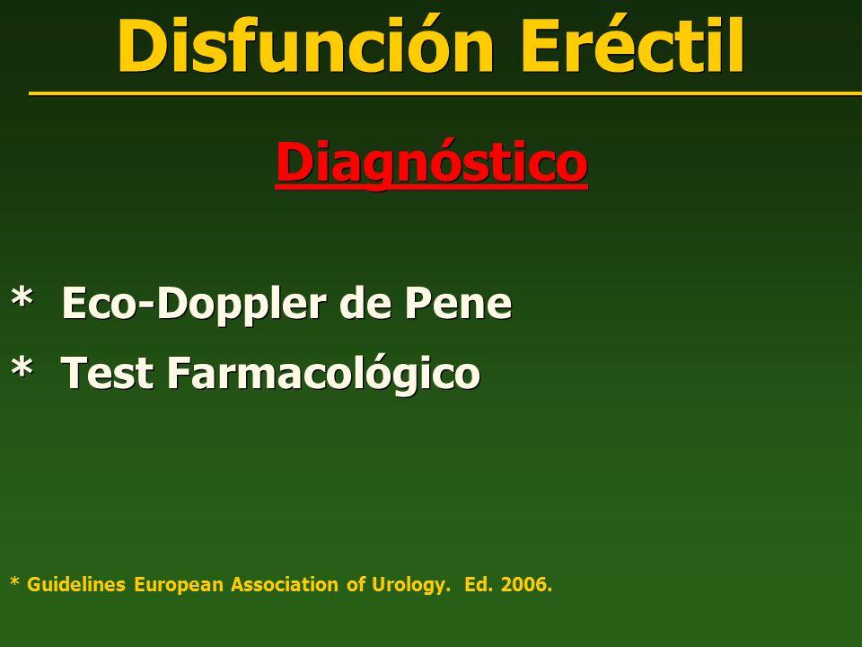 Diagnóstico * Eco-Doppler de Pene * Test Farmacológico Diagnóstico * Eco-Doppler de Pene * Test Farmacológico Disfunción Eréctil * Guidelines European