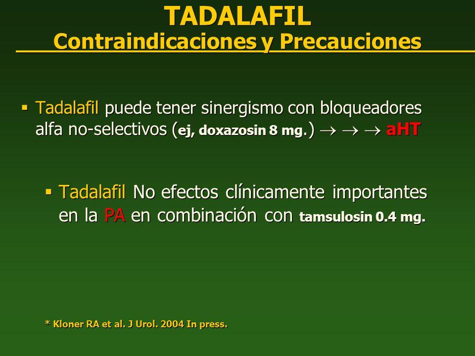 TADALAFIL Contraindicaciones y Precauciones Tadalafil puede tener sinergismo con bloqueadores alfa no-selectivos ( ej, doxazosin 8 mg.) aHT Tadalafil