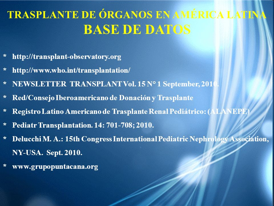 * http://transplant-observatory.org * http://www.who.int/transplantation/ * NEWSLETTER TRANSPLANT Vol. 15 N° 1 September, 2010. * Red/Consejo Iberoame