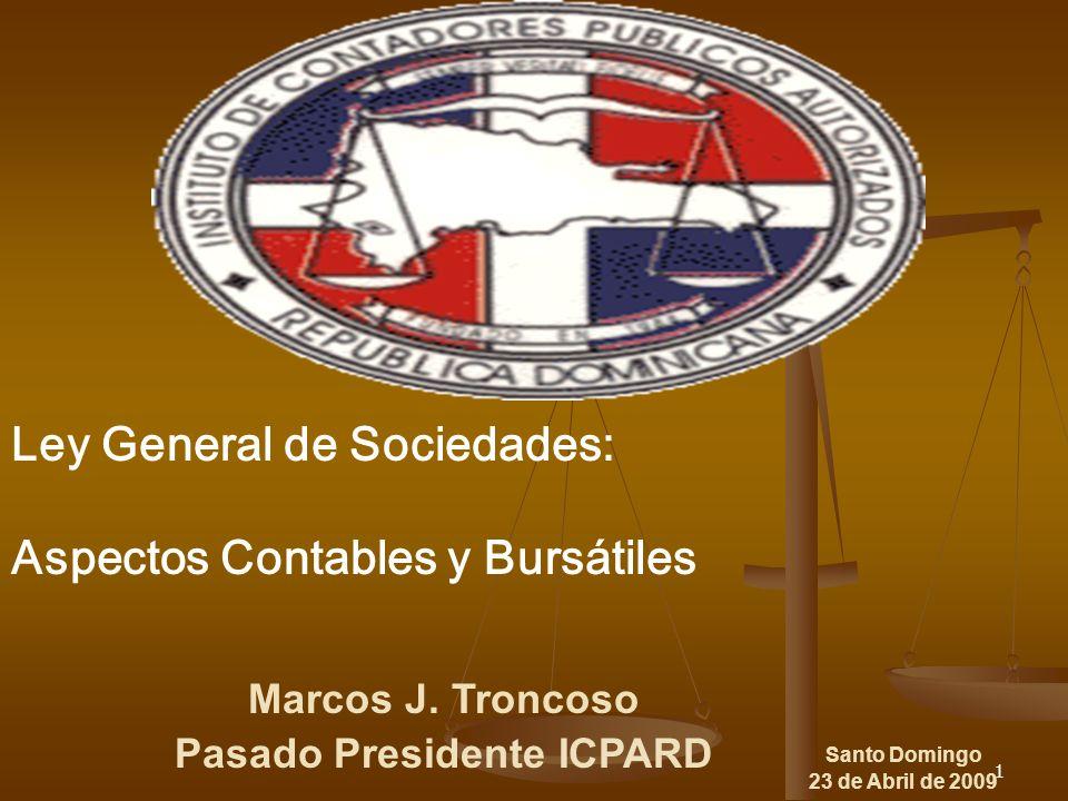 1 Santo Domingo 23 de Abril de 2009 Ley General de Sociedades: Aspectos Contables y Bursátiles Marcos J.